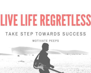 Live Life Regretless - Take Step Towards Success