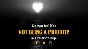 Do you feel like not being a priority in a relationship