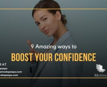 9 Amazing ways to BOOST YOUR CONFIDENCE