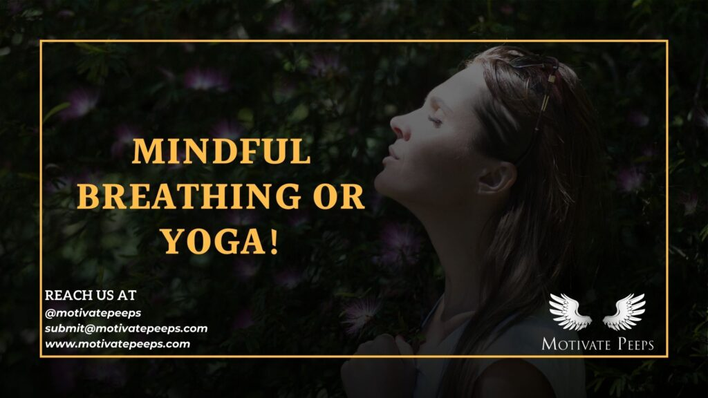 Self care - Tip number 2 - Mindful breathing or yoga!