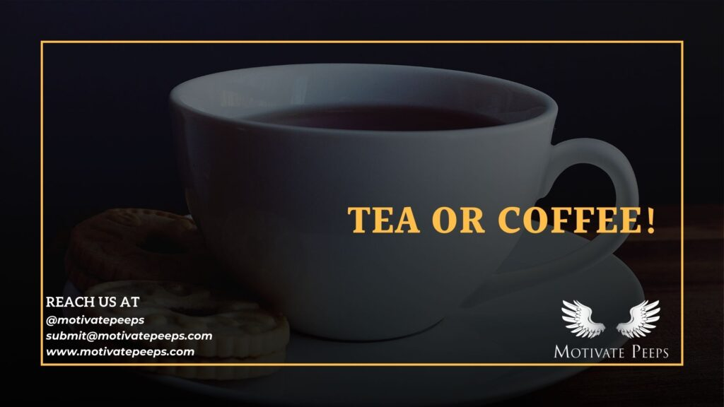 Self care - Tip number 4 - Tea or coffee!
