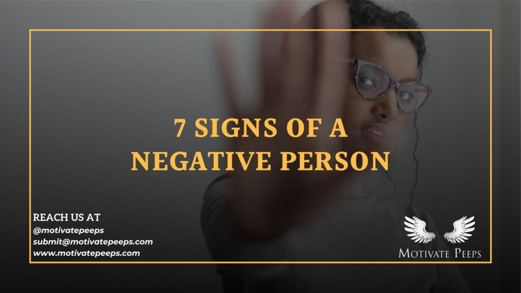 7 signs of a negative person - This is why you should not help negative people!